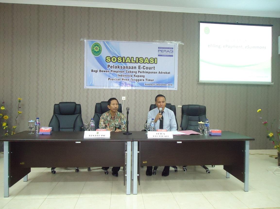 SOSIALISASI PELAKSANAAN E-COURT BAGI PERHIMPUNAN ADVOKAT INDONESIA (PERADI) KUPANG,NTT